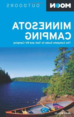 Moon Minnesota Camping: The Complete Guide to Tent and RV Ca