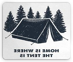 Ambesonne Quote Mouse Pad, Home is Where The Tent is Letteri